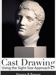 """Cast Drawing Using the Sight-Size Approach"" - Darren R. Rousar"